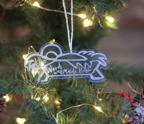 The Word was Made Flesh Laser Cut Acrylic Ornament