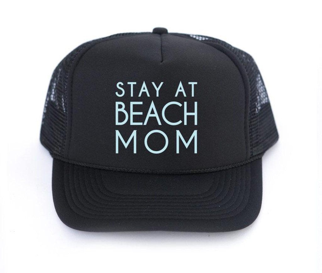 Stay at Beach Mom Trucker Hat