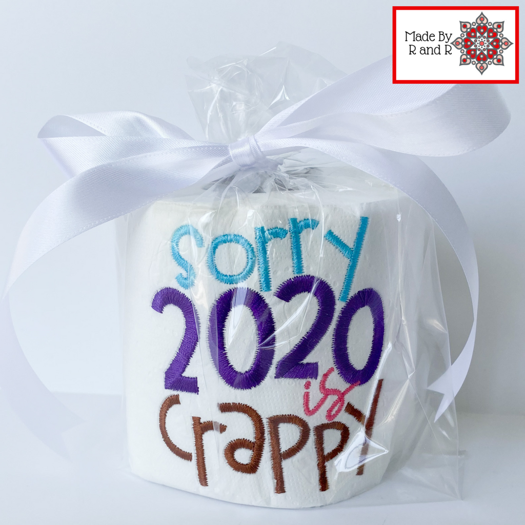 Sorry 2020 Is Crappy Embroidered TP