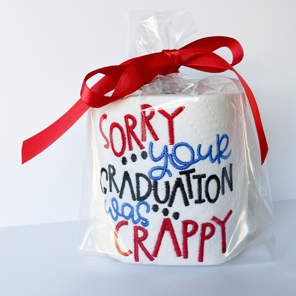 Sorry Your Graduation Was Crappy TP
