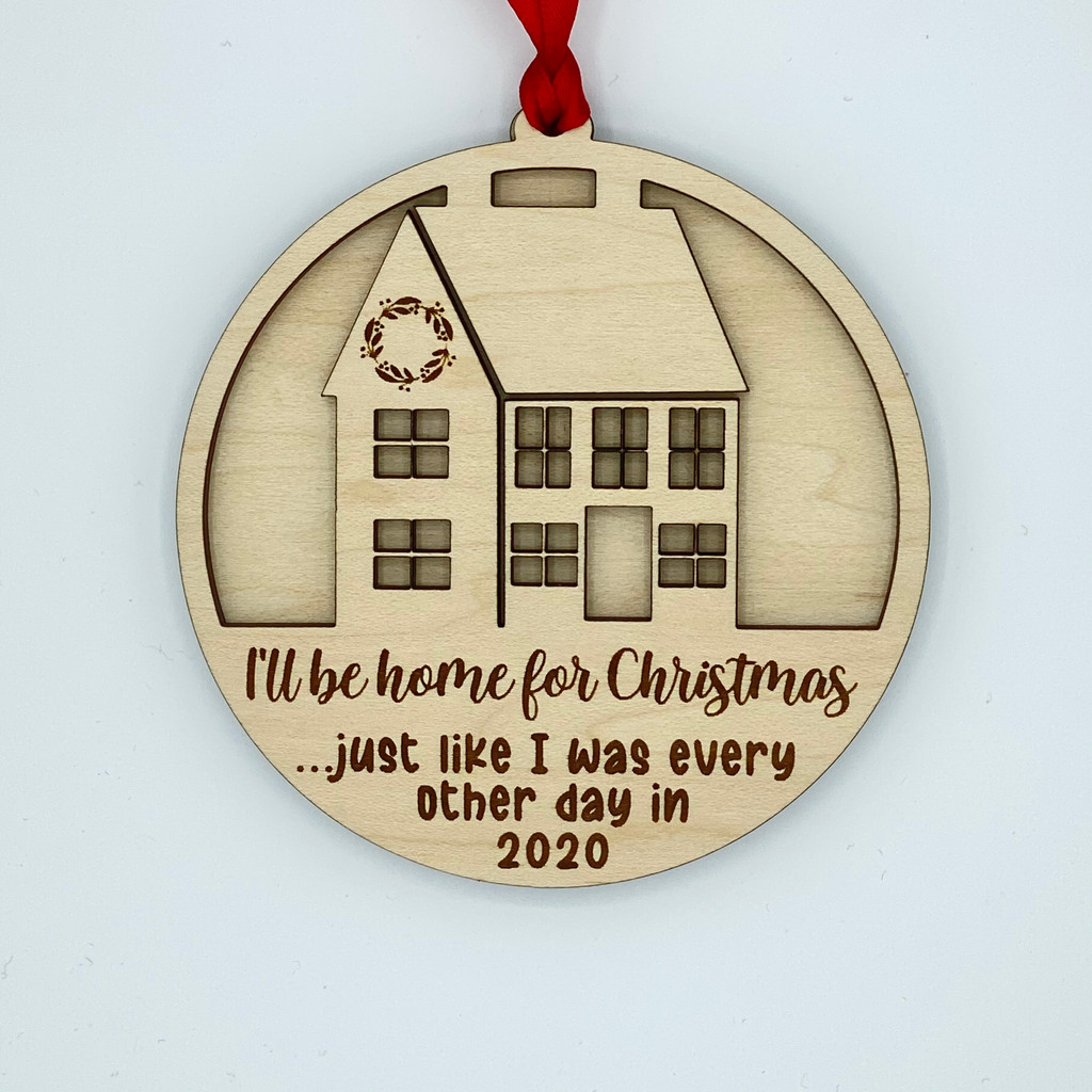 I'll Be Home For Christmas wood ornament