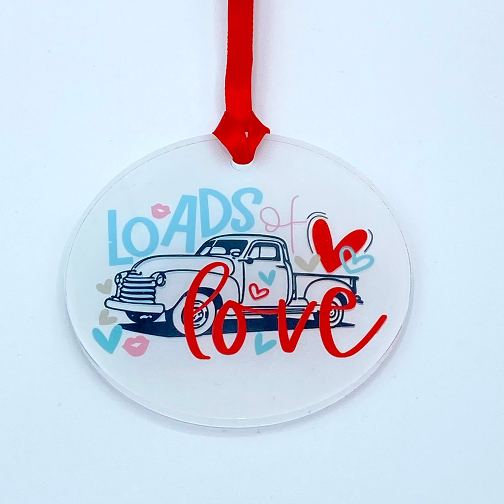 Loads of Love Acrylic Valentine Ornament/Gift Tag