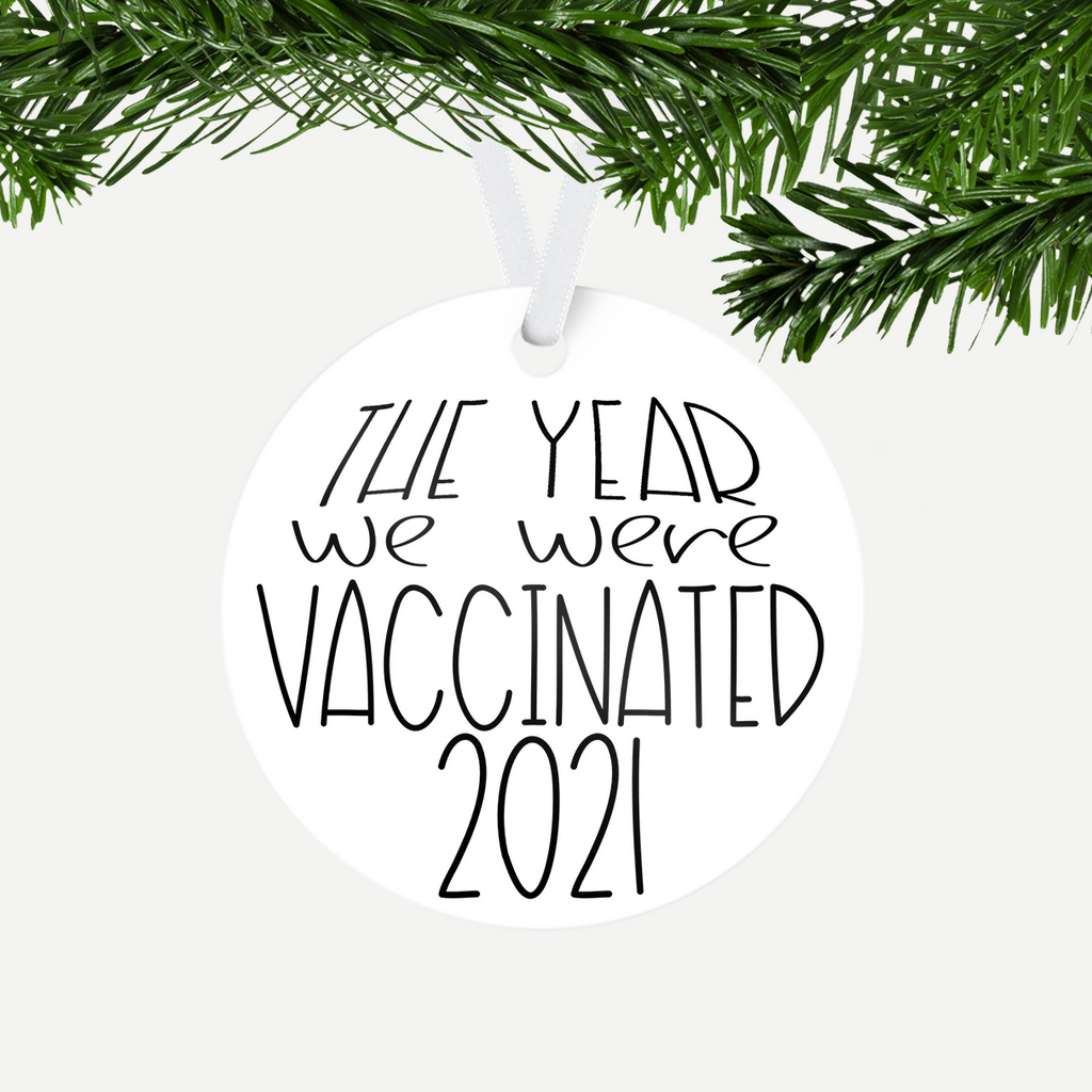 The Year We Were Vaccinated Ornament
