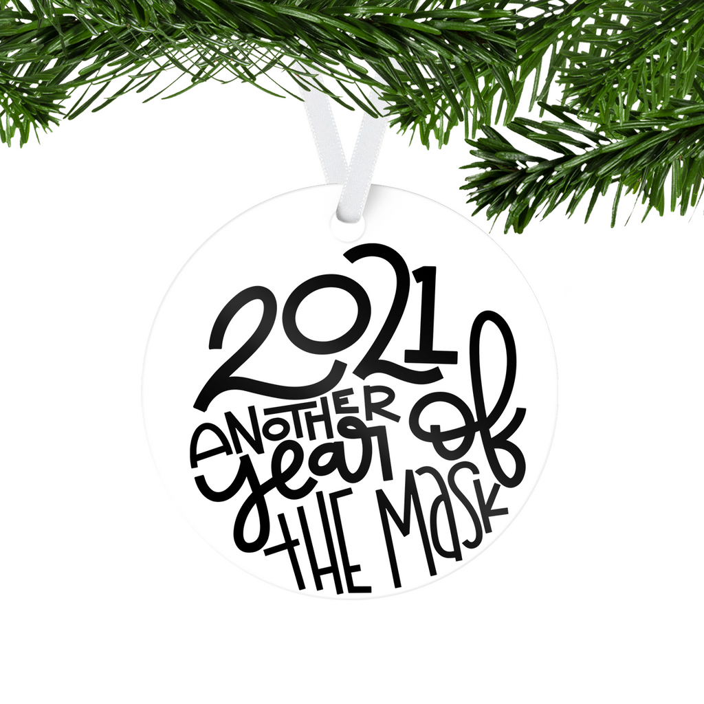 2021 Another Year Of The Mask One Sided Ornament