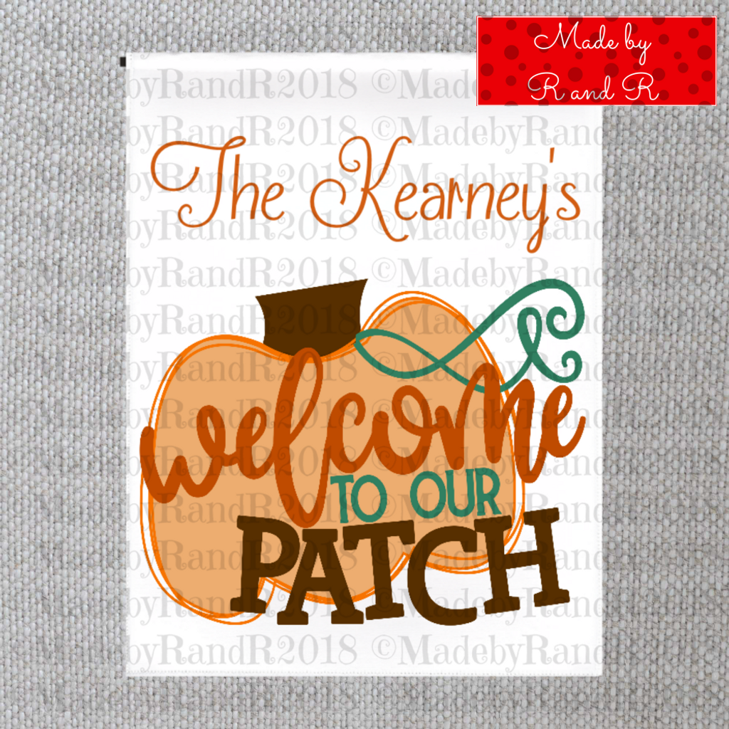 Welcome To Our Patch Garden Flag