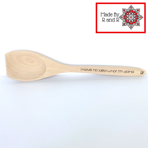 I Have No Idea What I'm Doing Engraved Wooden Spoon