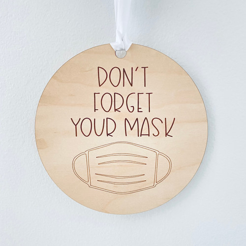 Don't Forget Your Mask Wood Sign