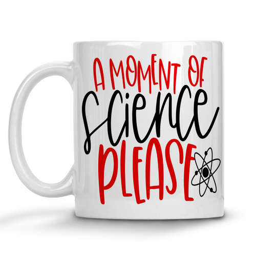 A Moment of Science Please Mug