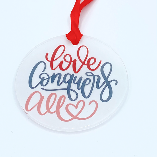 Love Conquers All Acrylic Valentine Ornament/Gift Tag