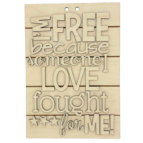 I'm Free Because Someone I Love Fought For Me Wood Sign