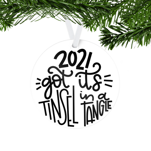 2021 Got Its Tinsel in a Tangle One Sided Ornament