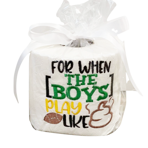 For When The Boys Play Like Poop Embroidered Toilet Paper