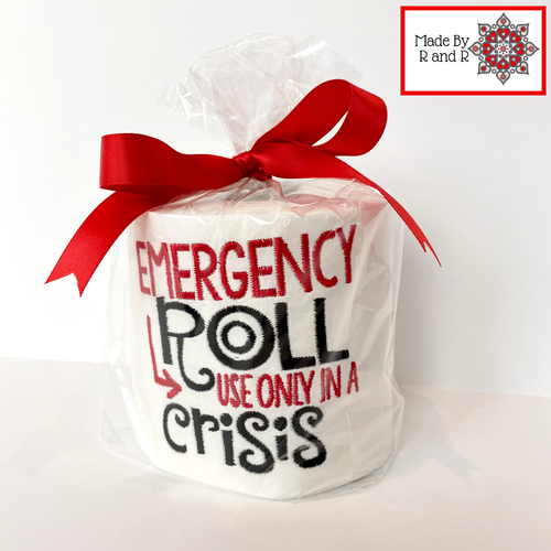 Emergency Roll Use Only In A Crisis Embroidered Toilet Paper