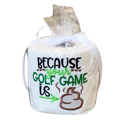 Because Your Golf Game Is *Poop* Embroidered Toilet Paper