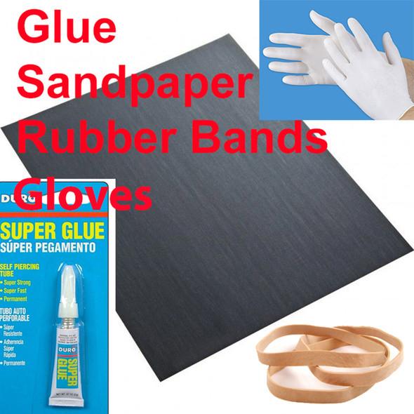 Glue + Gloves + Sandpaper + Rubber Bands