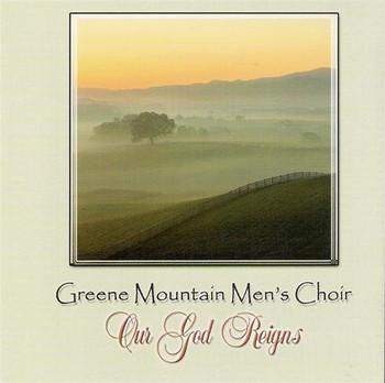 Our God Reigns CD by Greene Mountain Men's Choir