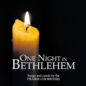 One Night in Bethlehem CD by Prairie Choristers