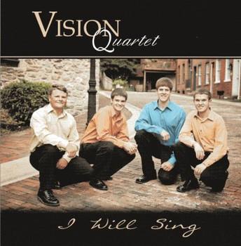 I Will Sing CD by Vision Quartet