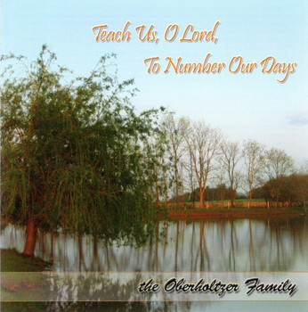 Teach Us O Lord To Number Our Days CD By Oberholtzer Family