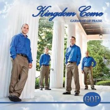Kingdom Come CD by Garment Of Praise Quartet
