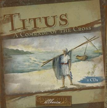 Titus: A Comrade of the Cross - Lamplighter Theatre Dramatic Audio CD