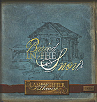 Buried in the Snow - Lamplighter Theatre Dramatic Audio CD