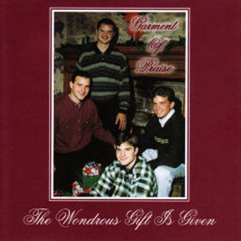 The Wondrous Gift is Given CD By Garment Of Praise Quartet