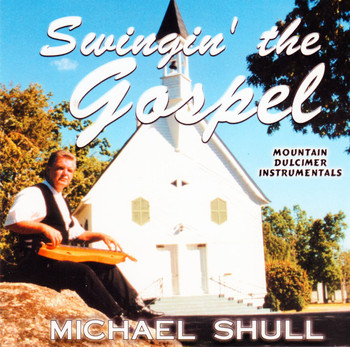 Swingin' The Gospel CD by Michael Shull