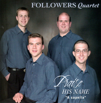 Praise His Name CD by Followers Quartet
