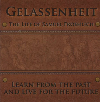 Gelassenheit - The Life of Samuel Froehlich Audio Drama CD