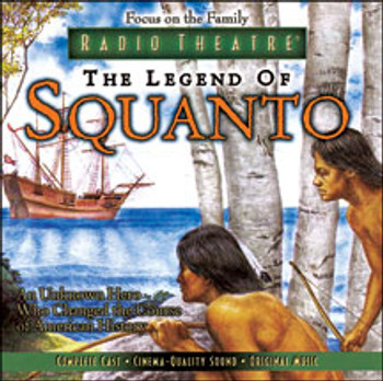 The Legend of Squanto - Audio Drama CD by Focus on the Family