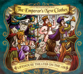 The Emperor's New Clothes - Audio Drama CD by Lifehouse Theatre