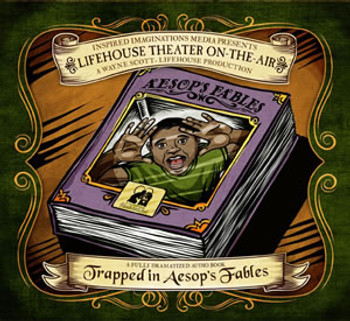 Trapped in Aesop's Fables - Audio Drama CD by Lifehouse Theatre