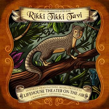 Rikki-Tikki-Tavi - Audio Drama CD by Lifehouse Theatre