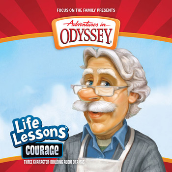 Life Lessons #1: Courage CD by Adventures in Odyssey