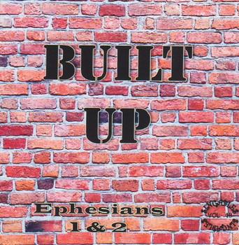 Built Up CD/MP3 - Ephesians 1 & 2 - A Word for Word Musical from KJV Scripture by Heartsong Singables