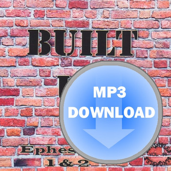 Built Up - (Download MP3) - Ephesians 1 & 2 - A Word for Word Musical from KJV Scripture by Heartsong Singables