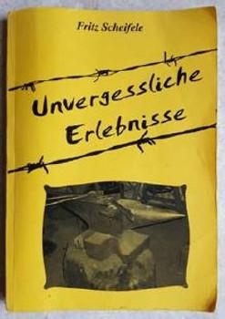 Unforgettable Experiences by Fritz Scheifele