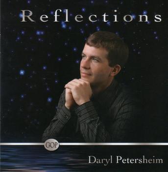 Reflections CD By Daryl Petersheim (Garment of Praise)