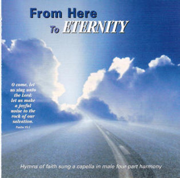From Here to Eternity CD by Apostolic Christian Men's Sing