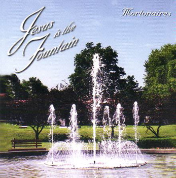 Jesus Is The Fountain CD by Mortonaires
