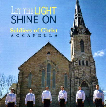 Let The Light Shine On CD By Soldiers Of Christ