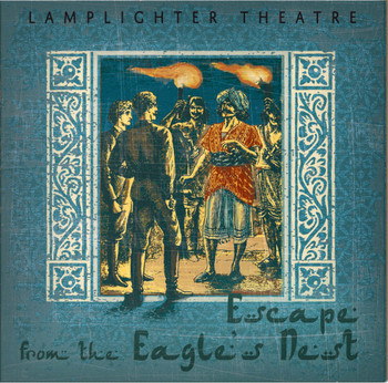 Escape From the Eagle's Nest - Lamplighter Theatre Dramatic Audio CD