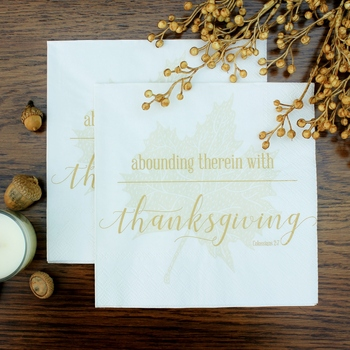"""Abounding Therein With Thanksgiving -  Luncheon Napkins with KJV Bible Verse - 6.5 x 6.5"""" (20/pkg)"""