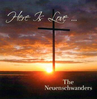 Here Is Love CD by the Neuenschwander Family