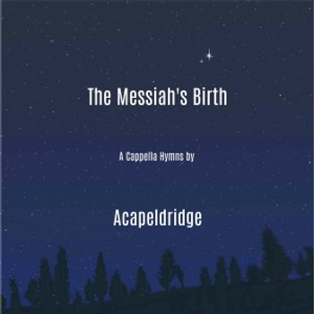 The Messiah's Birth CD/Mp3 by Acapeldridge