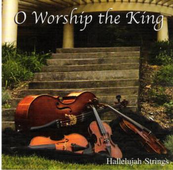 O Worship the King CD by Hallelujah Strings