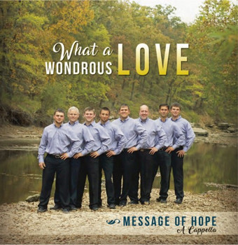 What a Wondrous Love CD by Message Of Hope