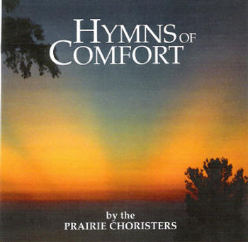Hymns of Comfort CD/MP3 by Prairie Choristers