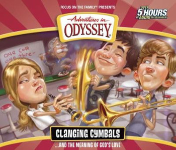Clanging Cymbals and the Meaning of God's Love - #54 CD Set by Adventures in Odyssey